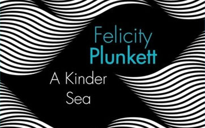 Philip Mead reviews 'A Kinder Sea' by Felicity Plunkett