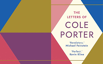 Paul Kildea reviews 'The Letters of Cole Porter' edited by Cliff Eisen and Dominic McHugh