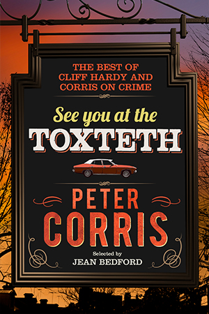 Chris Flynn 'See You at the Toxteth: The best of Cliff Hardy and Corris on crime' by Peter Corris, selected by Jean Bedford, and 'The Red Hand: Stories, reflections and the last appearance of Jack Irish' by Peter Temple
