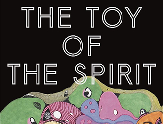 Barnaby Smith reviews 'The Toy of the Spirit' by Anthony Mannix