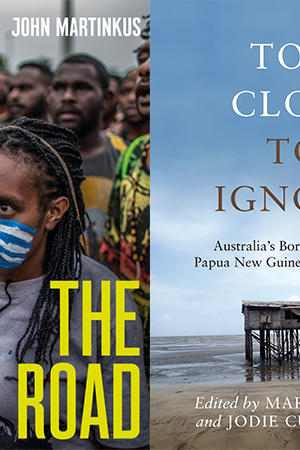 Kieran Pender reviews 'The Road' by John Martinkus and 'Too Close to Ignore' edited by Mark Moran and Jodie Curth-Bibb