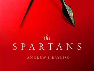 Alastair Blanshard reviews 'The Spartans' by Andrew J. Bayliss