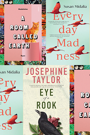 Debra Adelaide reviews 'Eye of a Rook' by Josephine Taylor, 'Everyday Madness' by Susan Midalia, and 'A Room Called Earth' by Madeleine Ryan