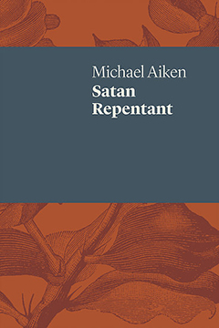 Satan Repentant by Michael Aiken