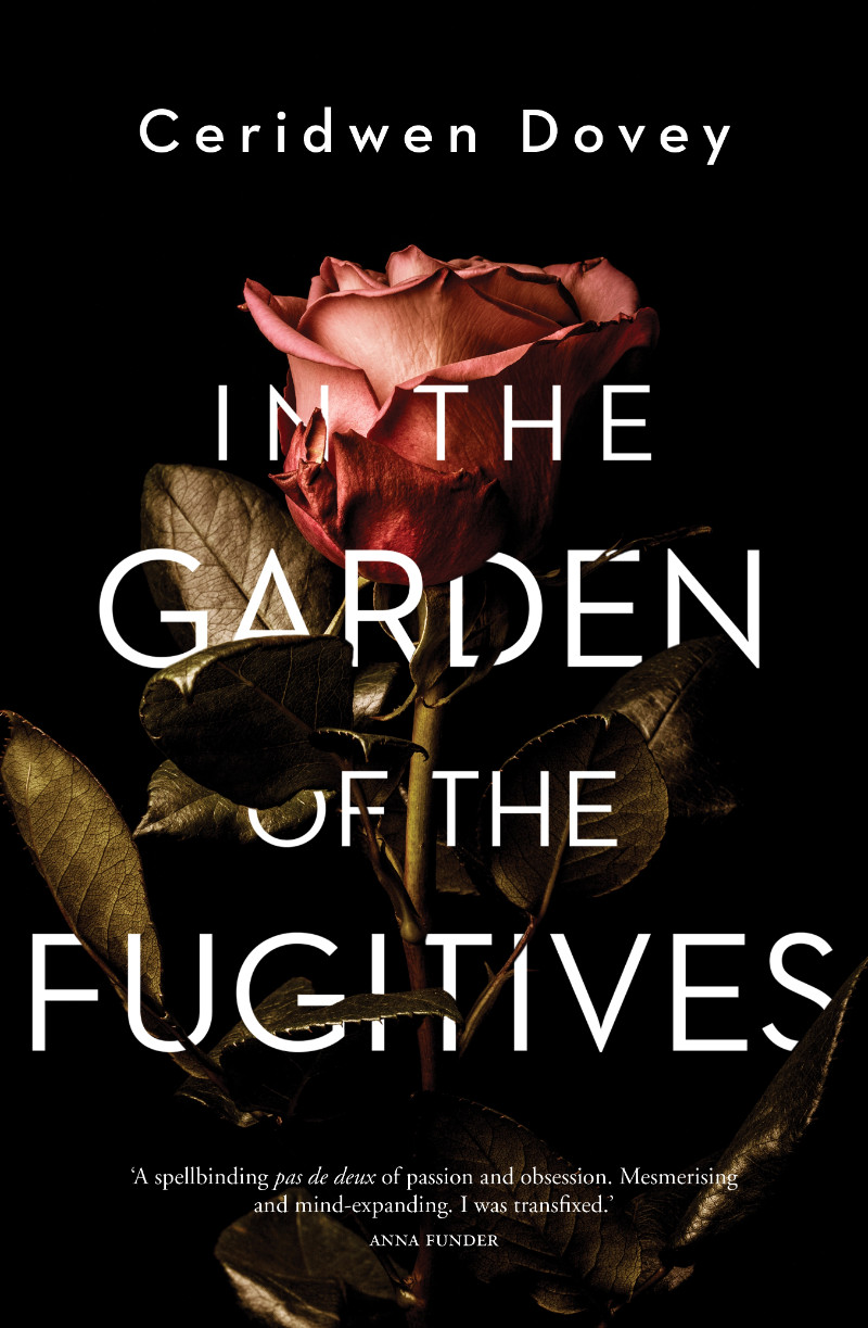 In the Garden of the Fugitives by Ceridwen Dovey (Hamish Hamilton)