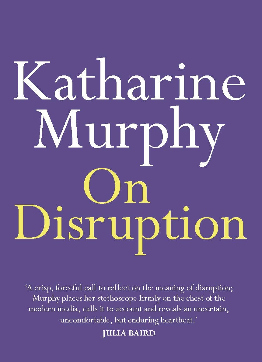 On Disruption by Katharine Murphy (Melbourne University Publishing)