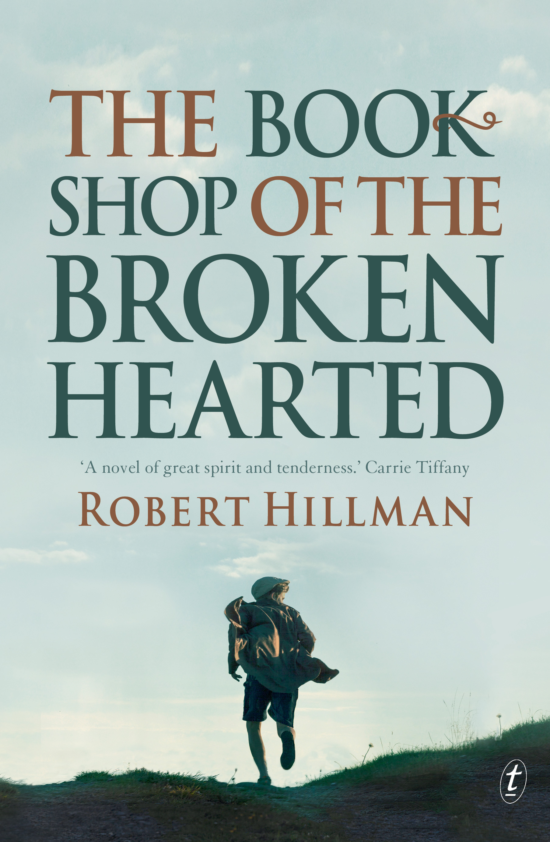 The Bookshop of the Broken Hearted by Robert Hillman (Text Publishing)