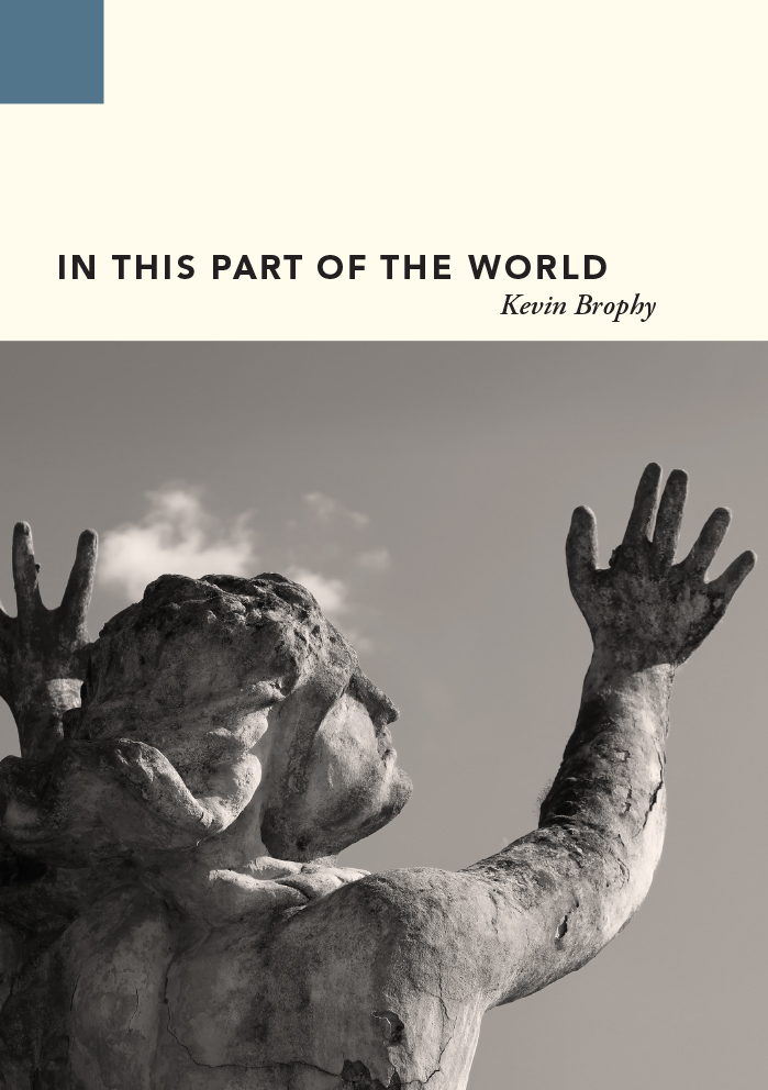 In This Part of the New World by Kevin Brophy