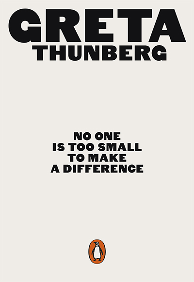 No One Is Too Small to Make A Difference by Greta Thunberg Penguin Press, $5.99 pb, 80 pp, 97880141991740