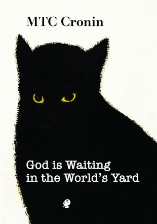 God Is Waiting in the Worlds Yard by MTC Cronin Puncher & Wattmann, $25 pb, 210 pp