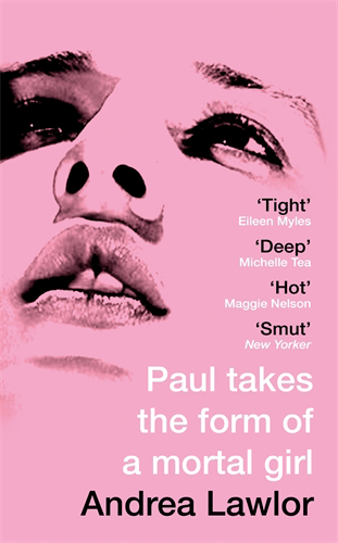 Paul Takes the Form of A Mortal Girl by Andrea Lawlor