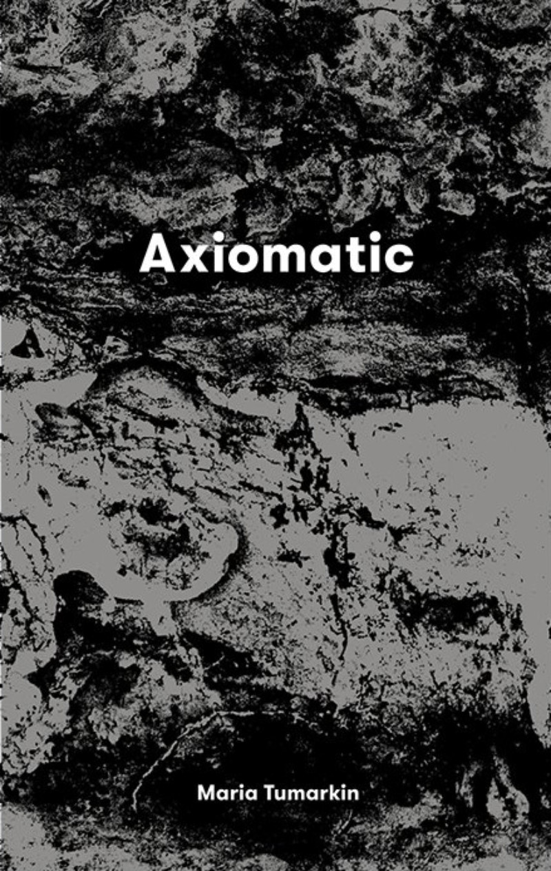 Axiomatic by Maria Tumarkin