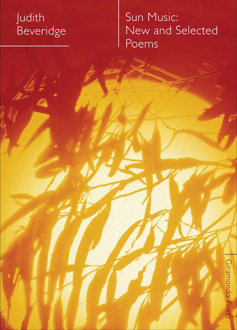 Sun Music: New and selected poems by Judith Beveridge