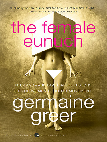 The Female Eunuch (Harper Perennial Modern Classics edition, 2008)