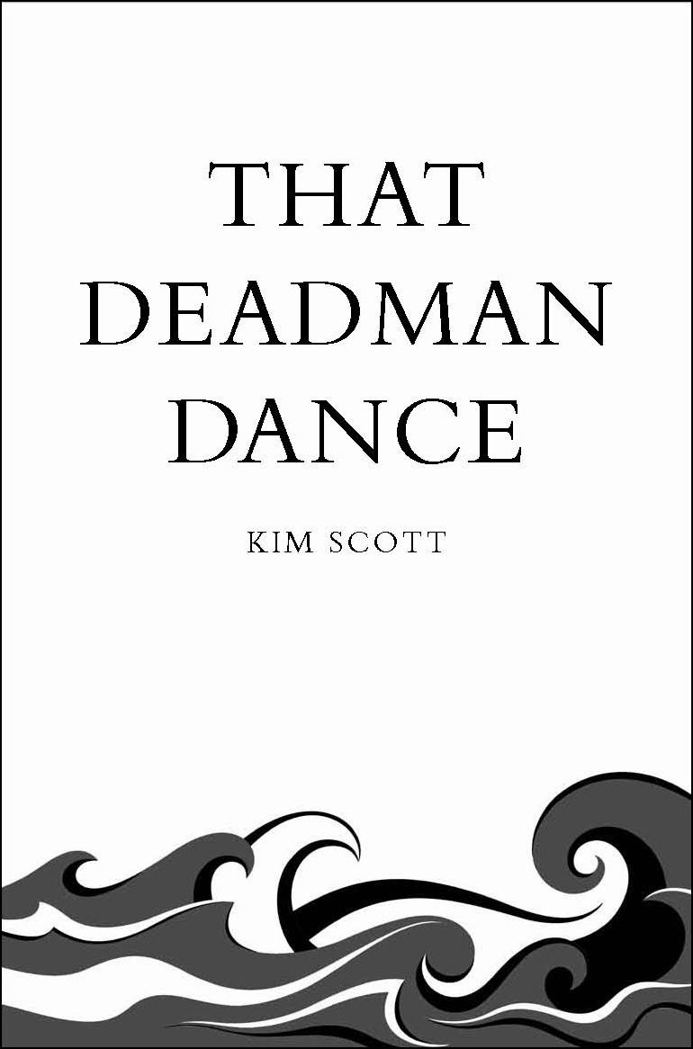 That Deadman Dance (Picador, 2012 edition)