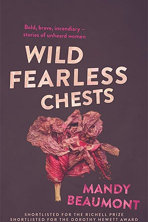 Wild Fearless Chests (Hachette, $28.99 pb, 212 pp)