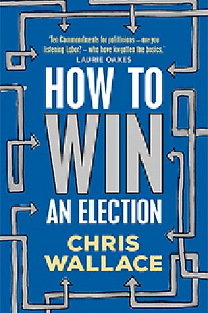 How to Win an Election by Chris Wallace