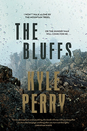 The Bluffs by Kyle Perry Michael Joseph, $32.99 pb, 432 pp