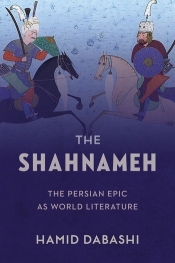Darius Sepehri reviews 'The Shahnameh: The Persian epic as world literature' by Hamid Dabashi