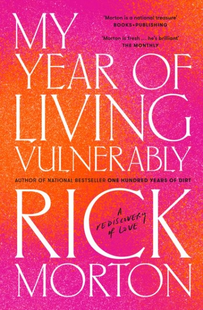 Paul Dalgarno reviews 'My Year of Living Vulnerably: A rediscovery of love' by Rick Morton