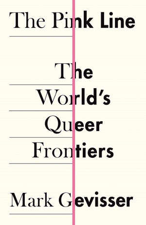 Dennis Altman reviews 'The Pink Line: The world's queer frontiers' by Mark Gevisser