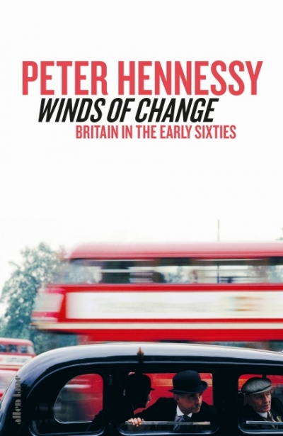 Glyn Davis reviews 'Winds of Change: Britain in the early sixties' by Peter Hennessy