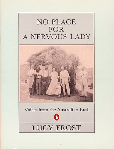 Ludmilla Forsyth reviews 'No Place for a Nervous Lady: Voices from the Australian bush' by Lucy Frost