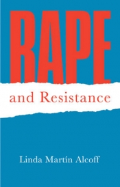 Alecia Simmonds reviews 'Rape and Resistance: Understanding the complexities of sexual violation' by Linda Martín Alcoff