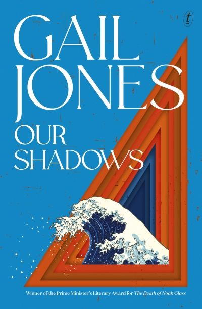 Sue Kossew reviews 'Our Shadows' by Gail Jones