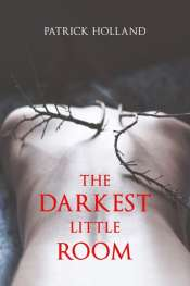 Jay Daniel Thompson reviews 'The Darkest Little Room' by Patrick Holland