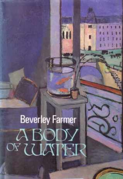 Geoffrey Dutton reviews 'A Body of Water' by Beverley Farmer