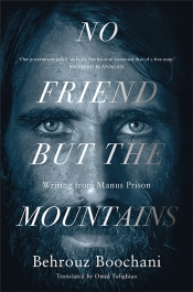 Felicity Plunkett reviews 'No Friend But the Mountains: Writing from Manus Prison' by Behrouz Boochani