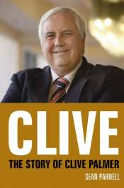 Gillian Terzis on 'Clive: The story of Clive Palmer' by Sean Parnell