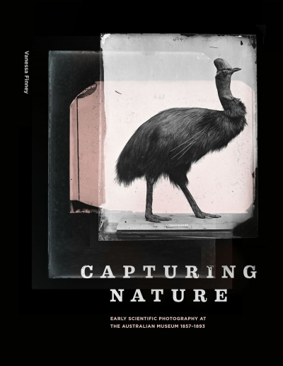 Philip Jones reviews 'Capturing Nature: Early scientific photography at the Australian Museum 1857–1893' by Vanessa Finney