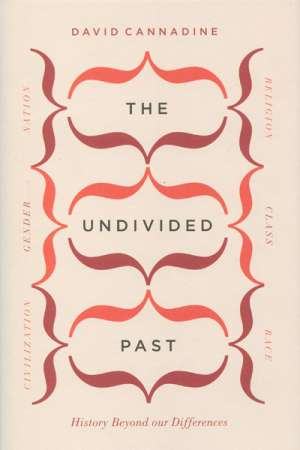 Stuart Macintyre reviews 'The Undivided Past: History Beyond our Differences' by David Cannadine