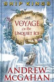 Clare Kennedy reviews 'Ship Kings: The Voyage of the Unquiet Ice' by Andrew McGahan
