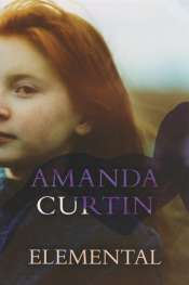 Wendy Were reviews 'Elemental' by Amanda Curtin