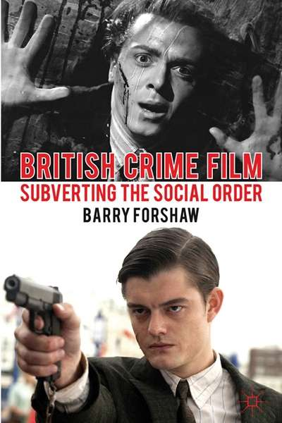 Barry Forshaw: British Crime Film