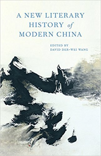 Nicholas Jose reviews 'A New Literary History of Modern China' edited by David Der-Wei Wang