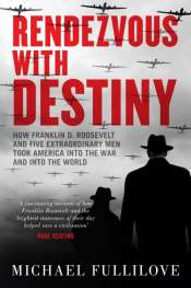 Dennis Altman reviews 'Rendezvous with Destiny: How Franklin D. Roosevelt and Five Extraordinary Men took America into the War and into the World' by Michael Fullilove
