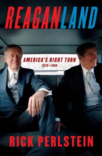 Andrew Broertjes reviews 'Reaganland: America's right turn 1976–1980' by Rick Perlstein