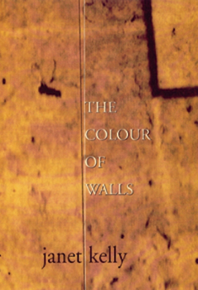 Christopher Bantick reviews 'The Colour of Walls' by Janet Kelly