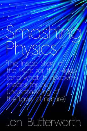'Smashing Physics' by Jon Butterworth