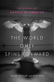 Tim Byrne reviews 'The World Only Spins Forward: The ascent of angels in America' edited by Isaac Butler and Dan Kois