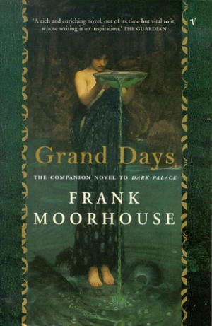Carmel Bird reviews 'Grand Days' by Frank Moorhouse