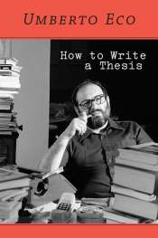 Gillian Dooley reviews 'How to Write a Thesis' by Umberto Eco, translated by Caterina Mongiat Farina and Geoff Farina
