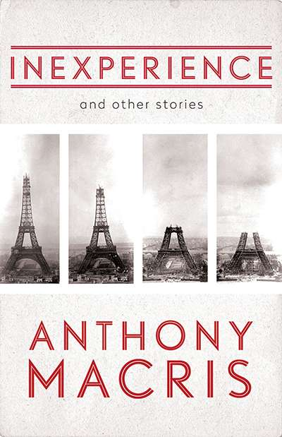 Chris Flynn reviews 'Inexperience and other stories' by Anthony Macris