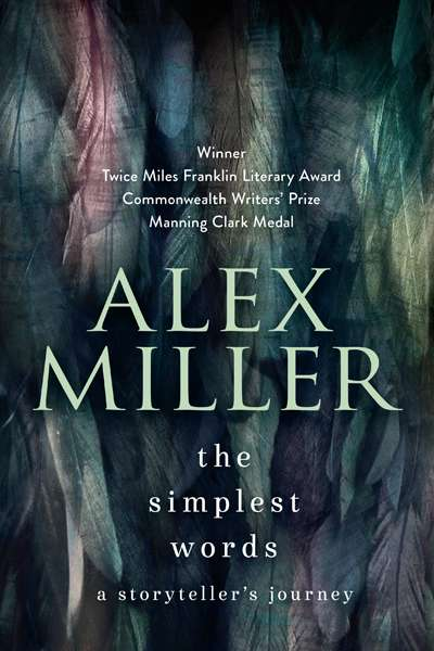Brenda Walker reviews 'The Simplest Words' by Alex Miller