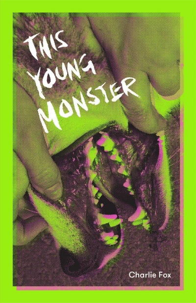 Keegan O'Connor reviews 'This Young Monster' by Charlie Fox