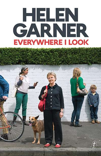 Jill Jones reviews 'Everywhere I Look' by Helen Garner